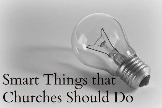 Smart Things that Churches Should Do
