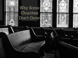 why some churches don't grow 2