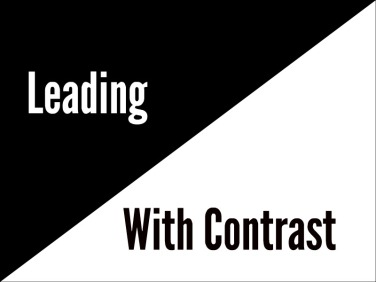 leading with contrast