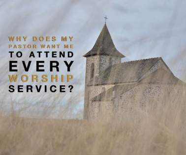 Church growth thoughts on life and leading why does my pastor want me to attend every church service malvernweather Choice Image